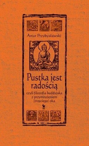 Okładka książki Pustka jest radością, czyli filozofia buddyjska z przymrużeniem (trzeciego) oka