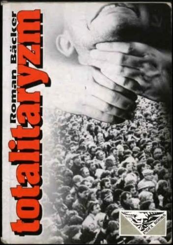 Okładka książki Totalitaryzm : geneza, istota, upadek