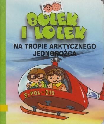 Okładka książki Bolek i Lolek. Na tropach arktycznego jednorożca