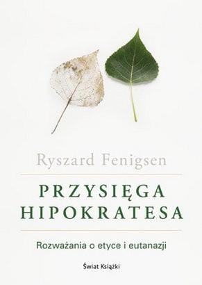 Okładka książki Przysięga Hipokratesa. Rozważania o etyce i eutanazji