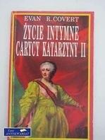 Okładka książki Życie intymne carycy Katarzyny II
