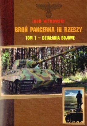 Okładka książki Broń pancerna III Rzeszy. Tom 1 - Działania bojowe