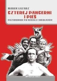 Okładka książki Czterej pancerni i pies. Przewodnik po serialu i okolicach