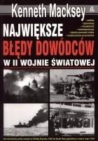 Okładka książki Największe błędy dowódców w II wojnie światowej