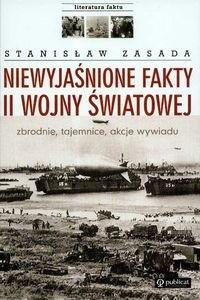Okładka książki Niewyjaśnione fakty II wojny światowej. Zbrodnie, tajemnice, akcje wywiadu