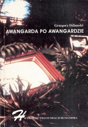 Okładka książki Awangarda po awangardzie. Od neoawangardy do postmodernizmu