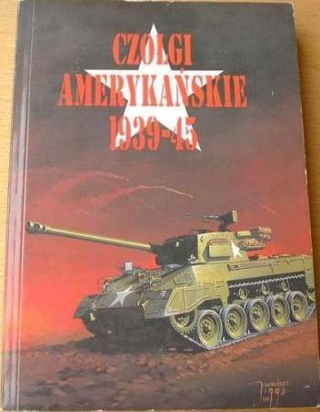 Okładka książki Czołgi amerykańskie 1939-45