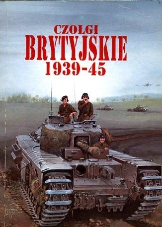 Okładka książki Czołgi brytyjskie 1939-45
