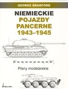 Okładka książki Niemieckie pojazdy pancerne 1943-1945. Plany modelarskie