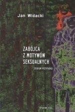 Okładka książki Zabójca z motywów seksualnych : studium przypadku