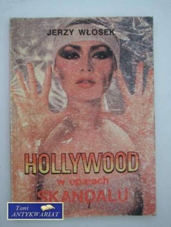 Okładka książki Hollywood w oparach skandalu.