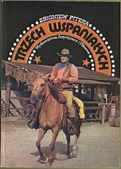 Okładka książki Trzech wspaniałych : Henry Fonda, John Wayne, Humphrey Bogart