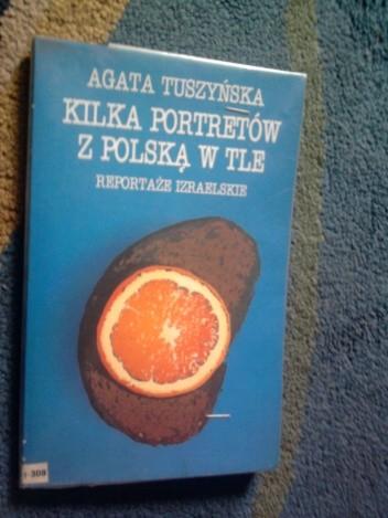 Okładka książki Kilka portretów z Polską w tle. Reportaże izraelskie