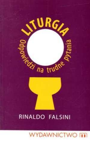 Okładka książki Liturgia. Odpowiedzi na trudne pytania
