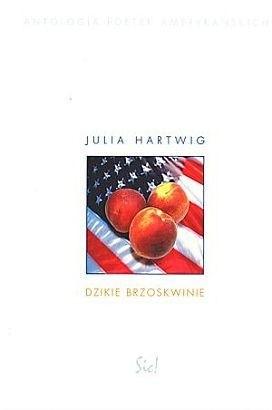 Okładka książki Dzikie brzoskwinie. Antologia poetek amerykańskich