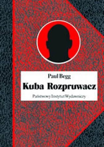 Okładka książki Kuba Rozpruwacz: Historia kompletna