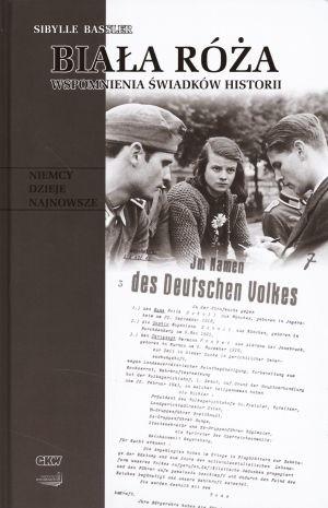 Okładka książki Biała Róża: Wspomnienia świadków historii