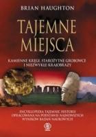 Tajemne Miejsca. Kamienne kręgi, starożytne grobowce i niezwykłe krajobrazy