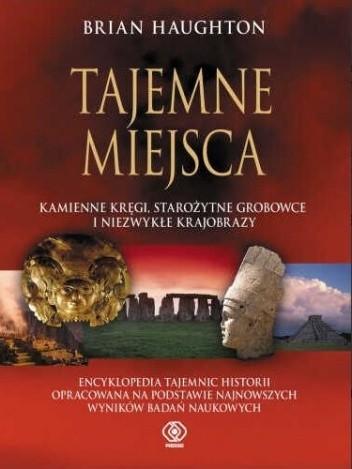 Okładka książki Tajemne Miejsca. Kamienne kręgi, starożytne grobowce i niezwykłe krajobrazy