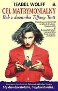 Okładka książki Cel matrymonialny. Rok z dziennika Tiffany Trott