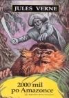 Okładka książki 2000 mil po Amazonce