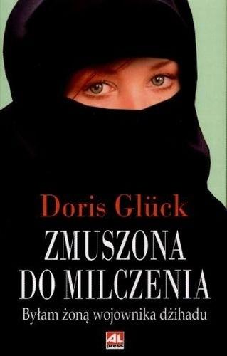Okładka książki Zmuszona do milczenia:  byłam żoną wojownika dżihadu