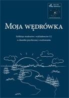 Okładka książki Moja wędrówka. Refleksje studentów i wykładowców UJ o chorobie psychicznej i studiowaniu