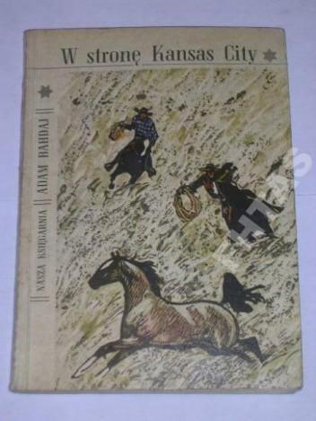 Okładka książki W stronę Kansas City; Dzielny Ken z Kolorado