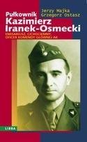 Okładka książki Pułkownik Kazimierz Iranek - Osmecki.