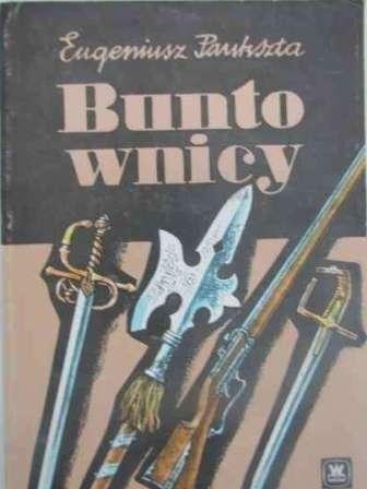 Okładka książki Buntownicy: powieść historyczna z XVII w