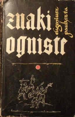 Okładka książki Znaki ogniste: powieść historyczna z połowy XV wieku