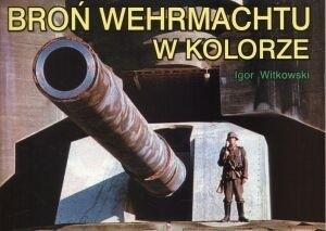 Okładka książki Broń Wehrmachtu w kolorze
