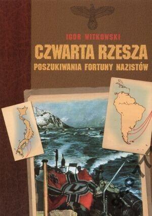 Okładka książki Czwarta rzesza: Poszukiwania fortuny nazistów
