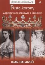 Okładka książki Puste korony: zapomniani królowie i królowe