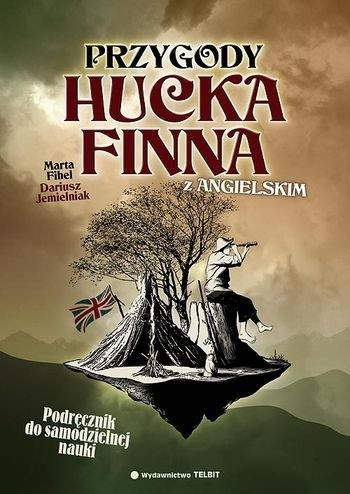 """Okładka książki Przygody Hucka Finna z angielskim. Podręcznik do nauki języka angielskiego na bazie powieści Marka Twaina """"Adventures of Huckleberry Finn"""""""