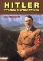 Hitler. Pytania niepostawione