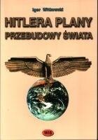Okładka książki Hitlera plany przebudowy świata