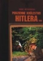 Podziemne królestwo Hitlera, tom 1