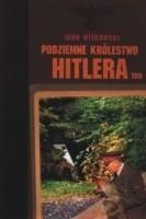 Okładka książki Podziemne królestwo Hitlera, tom 1