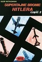 Okładka książki Supertajne bronie Hitlera część 2