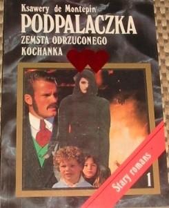 Okładka książki Podpalaczka. Zemsta odrzuconego kochanka