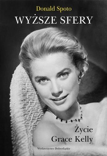 Okładka książki Wyższe sfery. Życie Grace Kelly