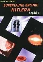 Supertajne bronie Hitlera część 3