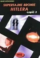 Okładka książki Supertajne bronie Hitlera część 3