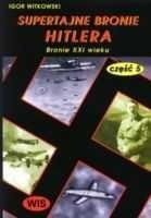Okładka książki Supertajne bronie Hitlera część 5. Bronie XXI wieku