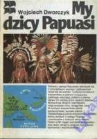 My dzicy Papuasi