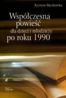 Okładka książki Współczesna powieść dla dzieci i młodzieży po roku 1990