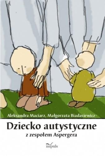Okładka książki Dziecko autystyczne z zespołem Aspergera