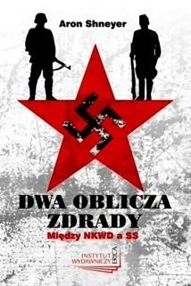 Okładka książki Dwa oblicza zdrady. Między NKWD a SS