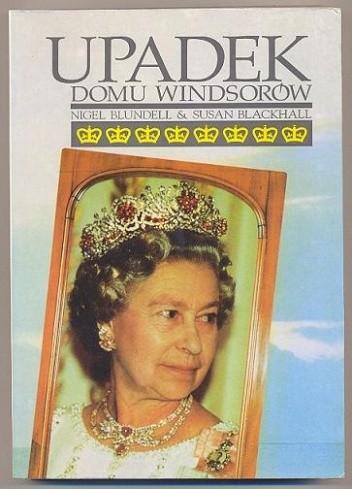 Okładka książki Upadek domu Windsorów